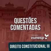 Questões Comentadas para TJSP e MPSP Concurso Vunesp 2020   Direito Constitucional III