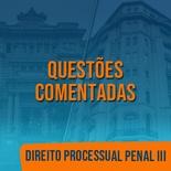 Questões Comentadas para TJSP e MPSP Concurso Vunesp 2021   Direito Proc. Penal III
