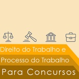 Direito e Processo do Trabalho Para Concursos Públicos