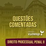 Questões Comentadas para TJSP e MPSP Concurso Vunesp 2021 | Direito Processual Penal II