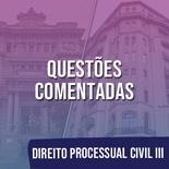 Questões Comentadas para TJSP e MPSP Concurso Vunesp 2021   Direito Processual Civil III