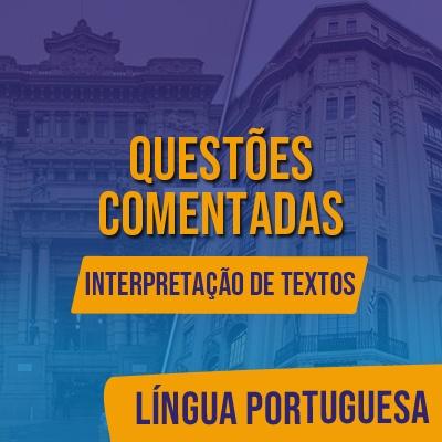 Questões Comentadas para TJSP e MPSP Concurso Vunesp 2020 | Língua Portuguesa - Interpretação de Textos