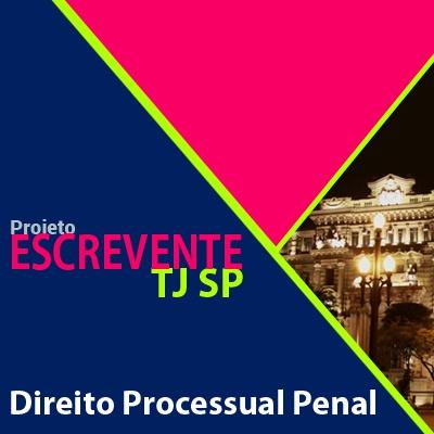Projeto Escrevente TJ SP 2019 - Direito Processual Penal