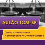TCM SP Concurso Vunesp 2020 | Direito Constitucional, Administrativo e Controle Externo