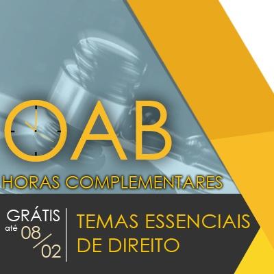 OAB - Temas Essenciais de Direito - Horas Complementares (AAC)