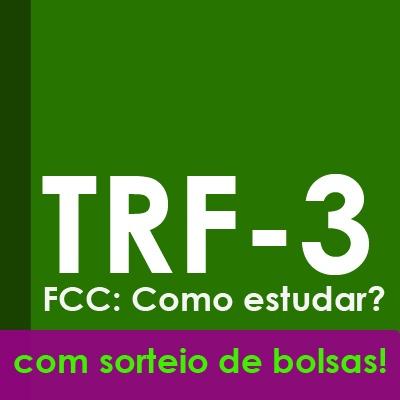 Concurso TRF3 2019 - FCC: Como estudar? | Aulão