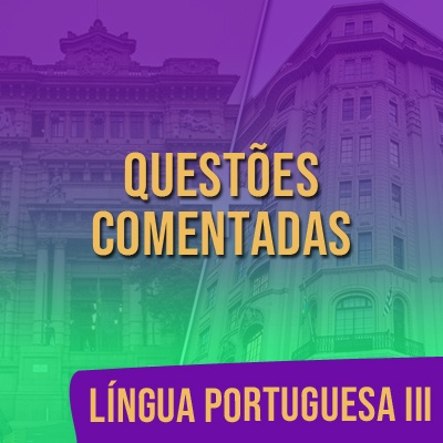 Questões Comentadas para TJSP e MPSP Concurso Vunesp 2021   Língua Portuguesa III