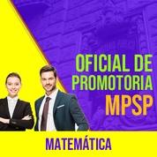 MPSP Oficial de Promotoria Concurso 2021 Vunesp | Matemática