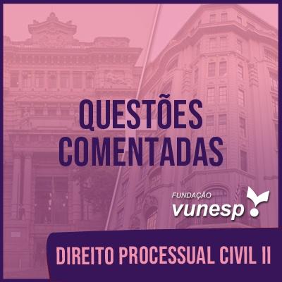 Questões Comentadas para TJSP e MPSP Concurso Vunesp 2020   Direito Processual Civil II