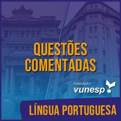 Questões Comentadas para TJSP e MPSP Concurso Vunesp 2021 | Língua Portuguesa