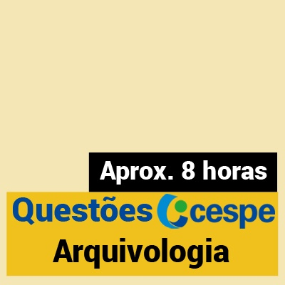 Questões CESPE Arquivologia