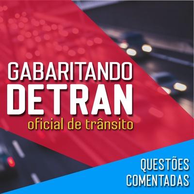 Questões Comentadas Detran SP 2019 - Oficial de Trânsito