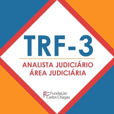 Curso TRF3 Analista Judiciário Área Judiciária | Revisão Por Meio de Questões