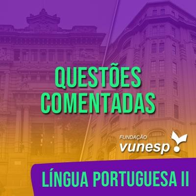 Questões Comentadas para TJSP e MPSP Concurso Vunesp 2020 | Língua Portuguesa II