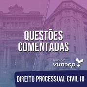 Questões Comentadas para TJSP e MPSP Concurso Vunesp 2020   Direito Processual Civil III