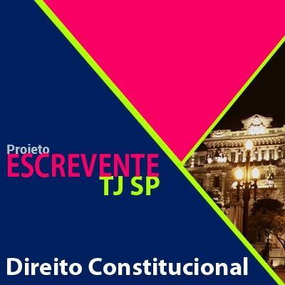 Projeto Escrevente TJ SP 2019 - Direito Constitucional