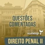 Questões Comentadas para TJSP e MPSP Concurso Vunesp 2021 | Direito Penal II