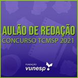 Redação para TCM SP Concurso 2021 | Possíveis Temas e Dicas de Como Fazer uma Boa Redação