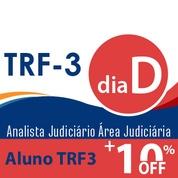 Dia D TRF3 Analista Judiciário Área Judiciária - Presencial