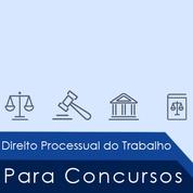 Direito Processual do Trabalho Para Concursos Públicos