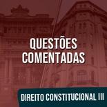 Questões Comentadas para TJSP e MPSP Concurso Vunesp 2021 | Direito Constitucional III