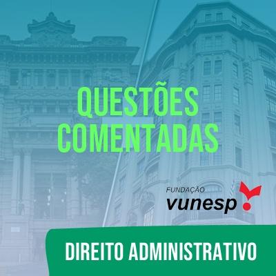 Questões Comentadas para TJSP e MPSP Concurso Vunesp 2021 | Direito Administrativo