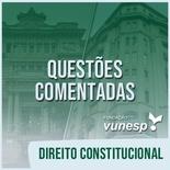 Questões Comentadas para TJSP e MPSP Concurso Vunesp 2020 | Direito Constitucional