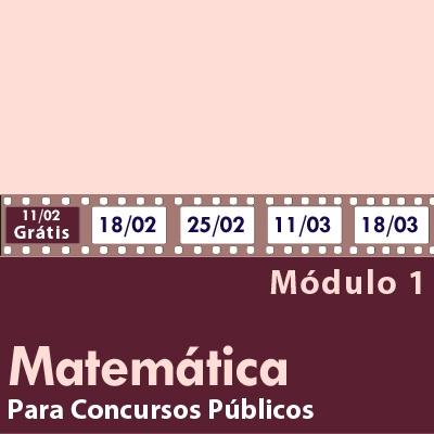 Matemática Para Concursos Públicos - Módulo 1