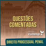 Questões Comentadas para TJSP e MPSP Concurso Vunesp 2020 | Direito Processual Penal