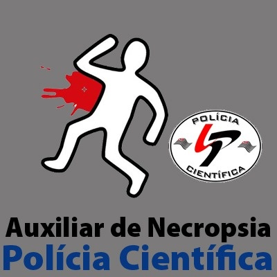 SPTC - Polícia Científica - Auxiliar de Necropsia - Criminologia