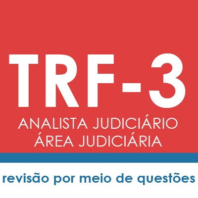 Curso TRF3 Analista Judiciário Área Judiciária - Direito Processual Penal | Teoria e Testes