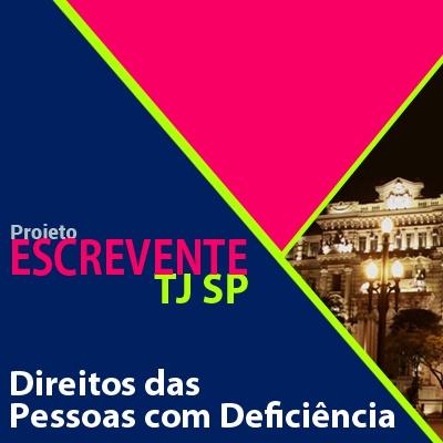 Projeto Escrevente TJ SP 2019 - Direito das Pessoas com Deficiência