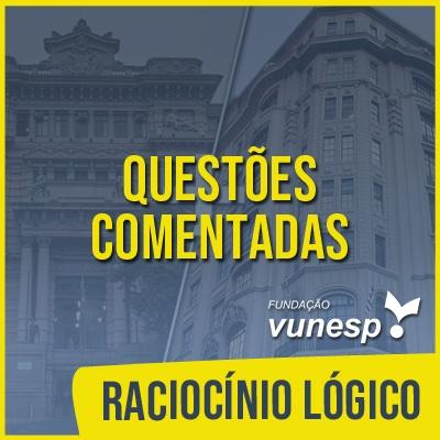 Questões Comentadas para TJSP e MPSP Concurso Vunesp 2020 | Raciocínio Lógico