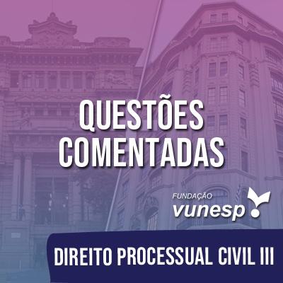 Questões Comentadas para TJSP e MPSP Concurso Vunesp 2020 | Direito Processual Civil III