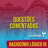 Questões Comentadas para TJSP e MPSP Concurso Vunesp 2020 | Raciocínio Lógico III