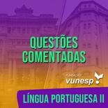 Questões Comentadas para TJSP e MPSP Concurso Vunesp 2021 | Língua Portuguesa II