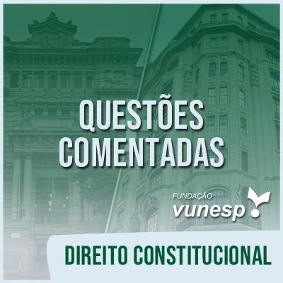 Questões Comentadas para TJSP e MPSP Concurso Vunesp 2021 | Direito Constitucional