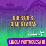 Questões Comentadas para TJSP e MPSP Concurso Vunesp 2021 | Língua Portuguesa III