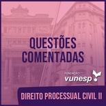 Questões Comentadas para TJSP e MPSP Concurso Vunesp 2020 | Direito Processual Civil II