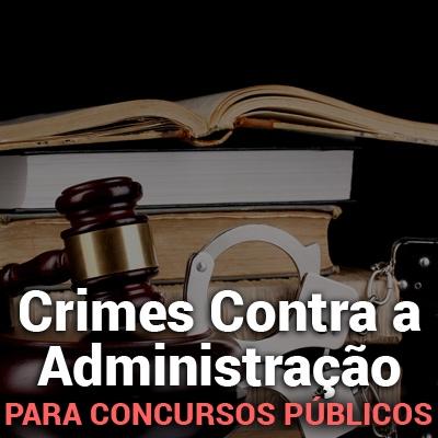 Crimes contra Administração Para Concursos Públicos
