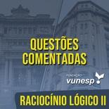 Questões Comentadas para TJSP e MPSP Concurso Vunesp 2020 | Raciocínio Lógico II