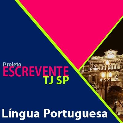 Projeto Escrevente TJ SP 2019 - Língua Portuguesa